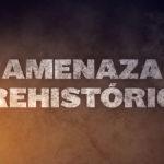 Amenaza Prehistórica-Próximamente